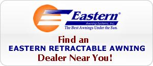 Find EASTERN RETRACTABLE AWNINGS Dealers Near You